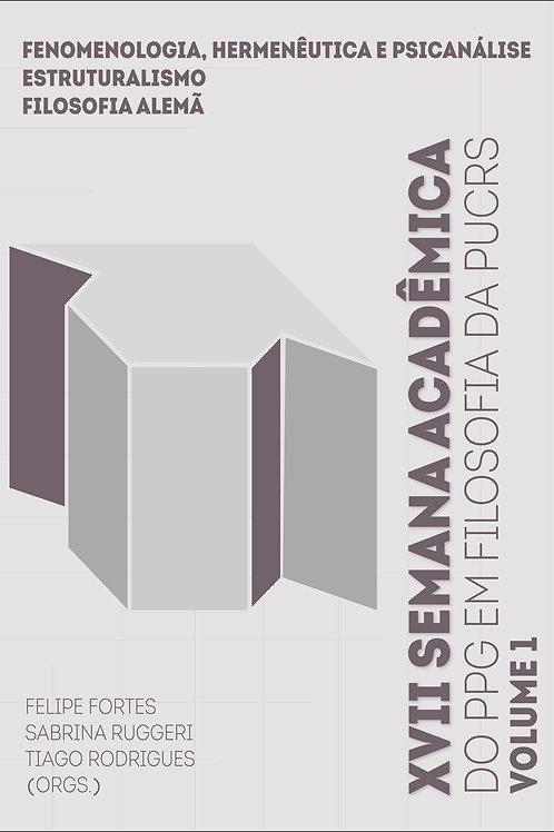 XVII Semana Acadêmica do PPG em Filosofia da PUCRS: volume 1