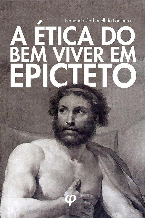 A ética do bem viver em Epicteto - Fernando Carbonell da Fontoura