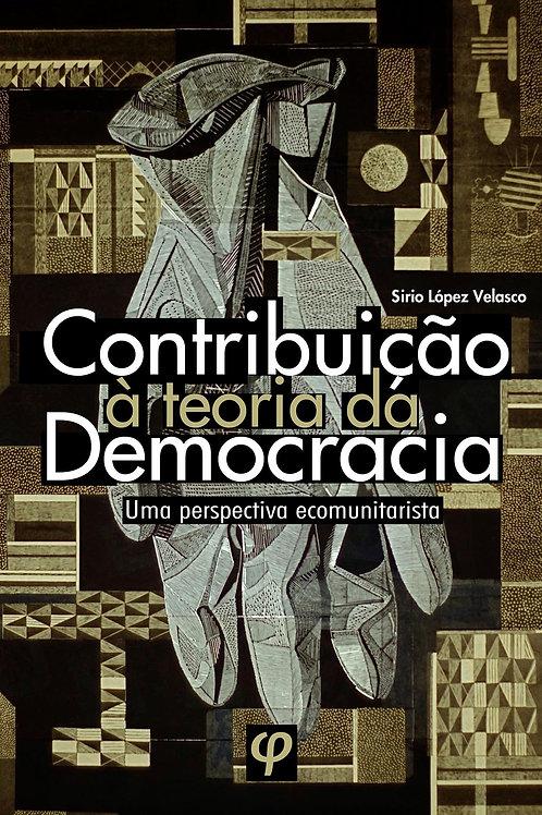 Contribuição à teoria da democracia - Sirio López Velasco