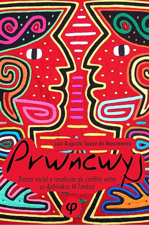 Prwncwyj: drama social e resolução de conflito entre os Apãniekra Jê-Timbira