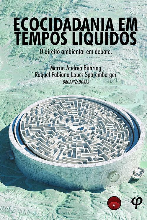 Ecocidadania em tempos líquidos: o direito ambiental em debate