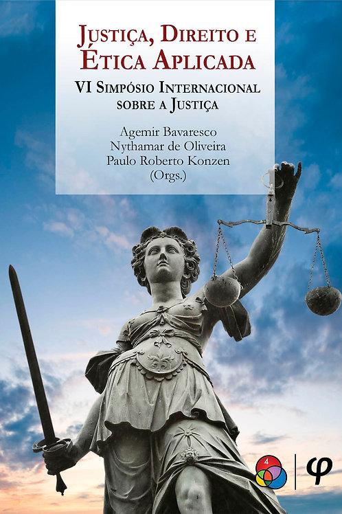 Justiça, Direito e Ética Aplicada: VI Simpósio