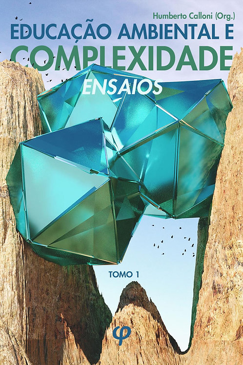 Educação ambiental e complexidade - Humberto Calloni (Org.)