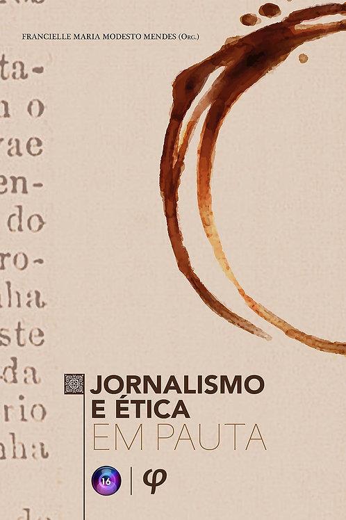 Jornalismo e Ética em Pauta - Francielle Maria Modesto Mendes (Org.)