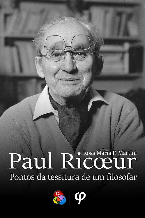 Paul Ricoeur: pontos da tessitura de um filosofar - Rosa Maria F. Martini