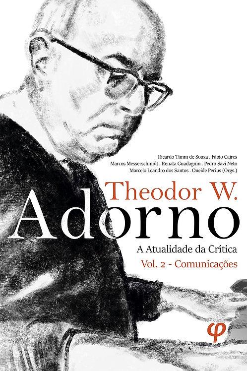 Theodor W. Adorno: a atualidade da crítica: vol. 2