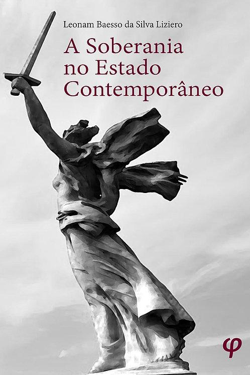 A Soberania no Estado Contemporâneo - Leonam Baesso da Silva Liziero