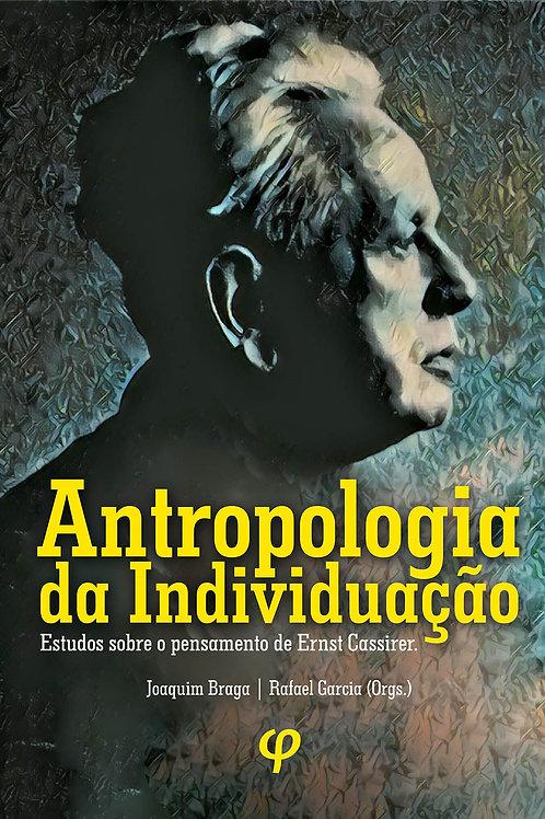 Antropologia da Individuação - Joaquim Braga; Rafael Garcia (Orgs.)