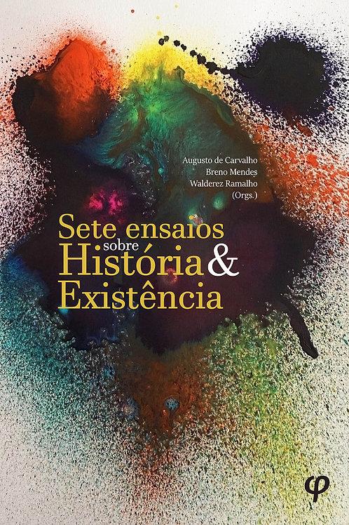 Sete ensaios sobre História e Existência