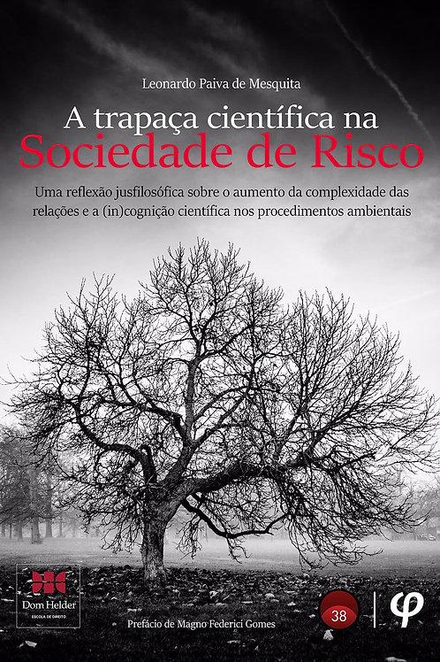 A trapaça científica na sociedade de risco - Leonardo Paiva de Mesquita