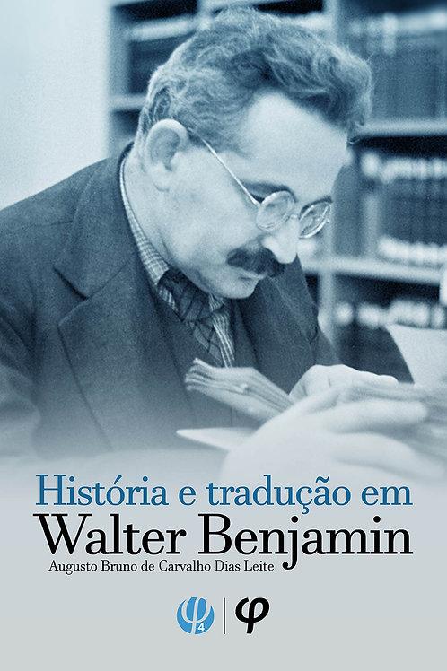 História e tradução em Walter Benjamin - Augusto Bruno de Carvalho Dias Leite