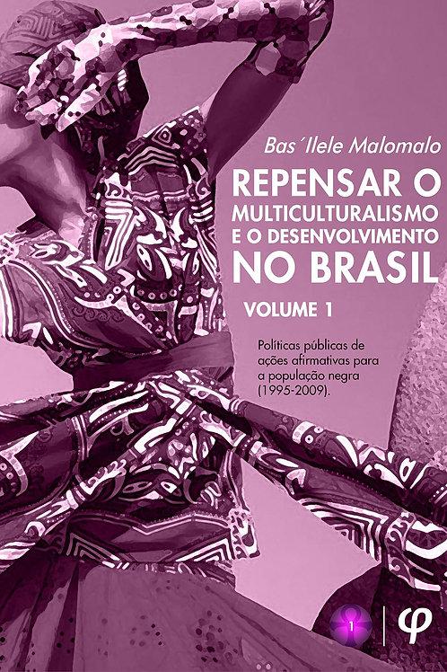 Repensar o multiculturalismo e o desenvolvimento no Brasil - Volume 1