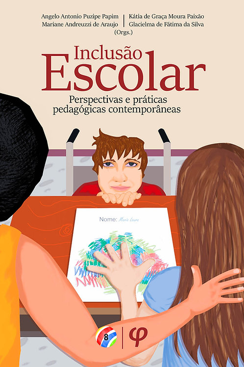 Inclusão Escolar: perspectivas e práticas pedagógicas contemporâneas