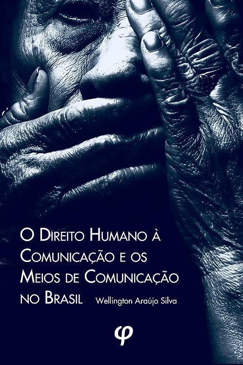 O Direito Humano à Comunicação e os Meios de Comunicação no Brasil