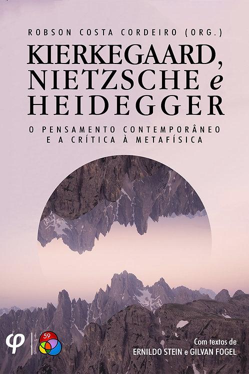 Kierkegaard, Nietzsche e Heidegger