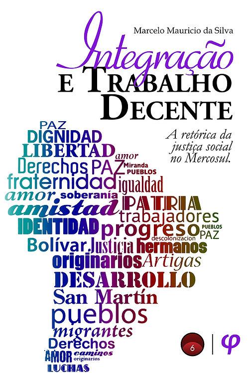 Integração e trabalho decente - Marcelo Mauricio da Silva