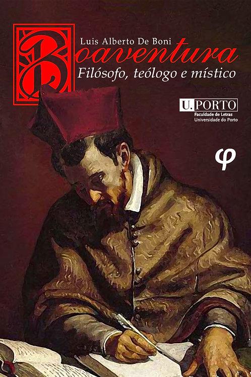 Boaventura: filósofo, teólogo e místico - Luis Alberto De Boni