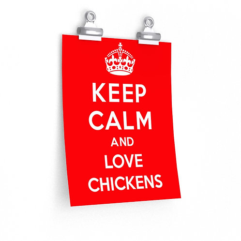 The Sweet Life Farm Keep Calm and Love Chickens Premium Matte vertical posters