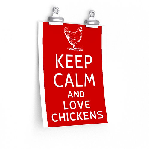 The Sweet Life Farm Keep Calm and Love Chicken Hen Premium Matte vertical poster