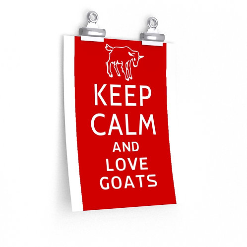 The Sweet Life Farm Keep Calm and Love Goats Premium Matte vertical poster