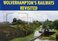 'Wolverhampton Railways Revisited' - now available
