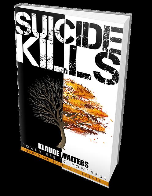 Suicide Kills (Paperback Version)