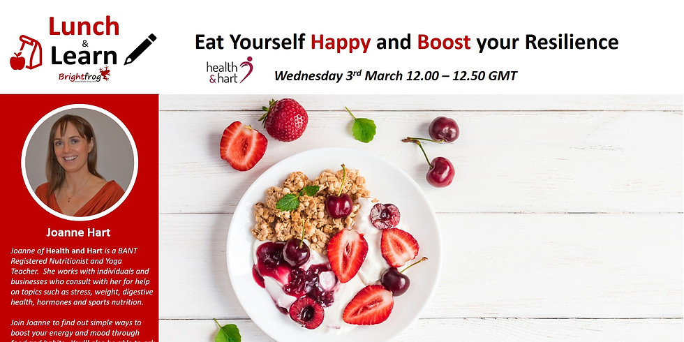 Lunch and Learn 5 : Eat yourself Happy and Boost your Resilience