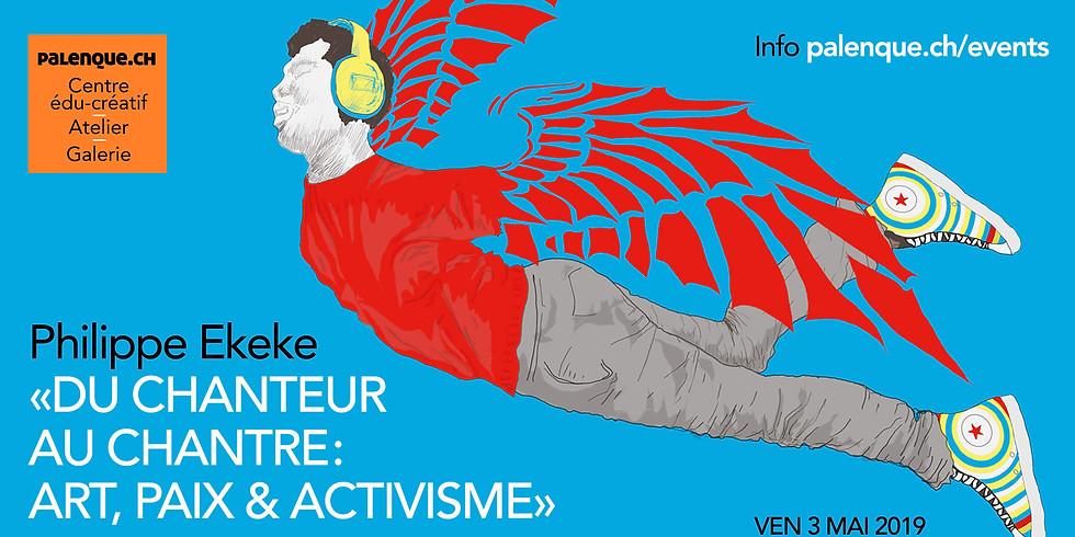 Du Chanteur au Chantre : Art, Paix et Activisme - Expo I Concert I Showcase