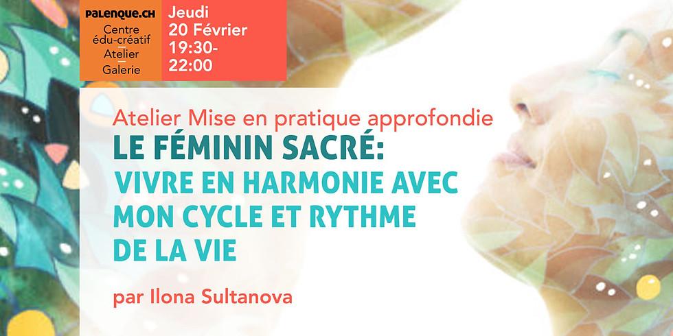 """Atelier: """"Le Féminin Sacré: vivre en harmonie avec mon cycle et rythme de la vie"""""""