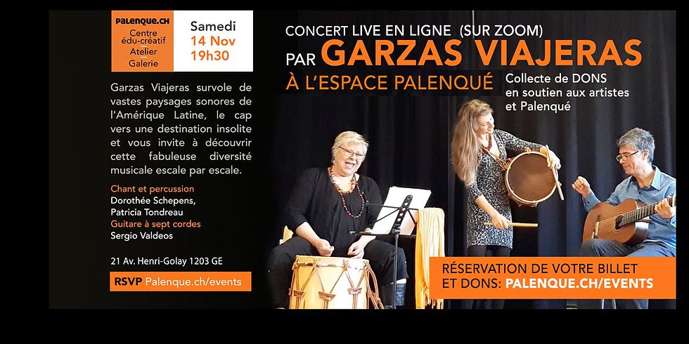 Concert en ligne GARZAS VIAJERAS - Live depuis studio Palenque