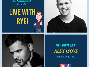 "THE RYE WRAP UP: My ""Live with Rye!"" Episode With EDM Music Producer and Singer Alex Moye"
