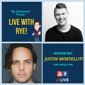 THE RYE WRAP UP: Live with Rye! - Justin Mortelliti on His New Musical, and Finding Your Voice
