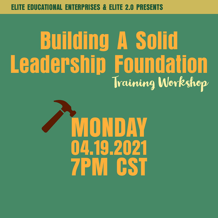 Building A Solid Leadership Foundation