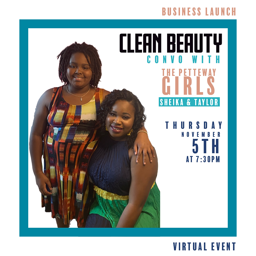 Clean Beauty Convo with Sheika & Taylor Petteway