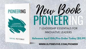 Pioneering: 7 Leadership Essential for Innovative Leaders