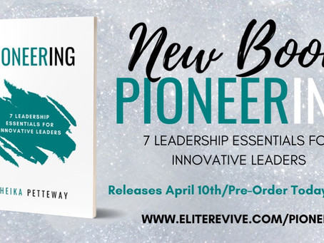 Pioneering: 7 Leadership Essential for Innovative Leaders