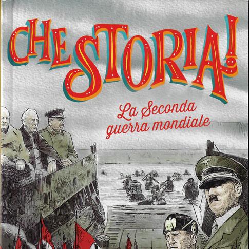 Che Storia! La Seconda Guerra Mondiale