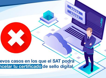 Nuevos casos en los que el SAT podrá cancelar tu certificado de sello digital.