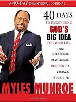 40 DAYS TO DISCOVERING GOD'S BIG IDEA FOR YOUR LIFE