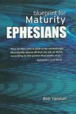 BLUEPRINT FOR MATURITY EPHESIANS