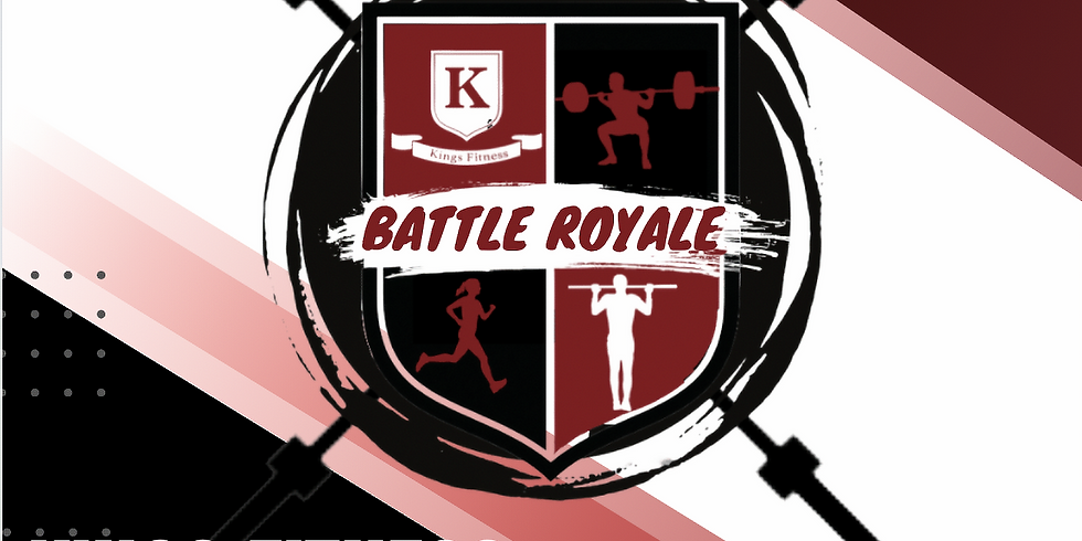 Kings Fitness In House Comp BATTLE ROYALE