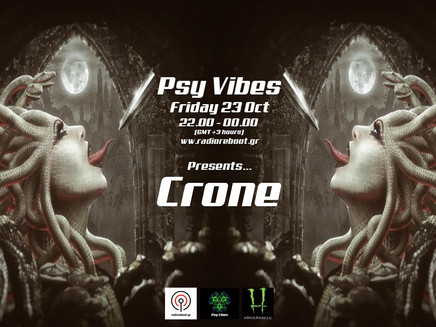 Psy Vibes Presents... Crone