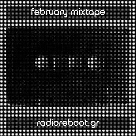 Radio Reboot Mixtape: February 2021