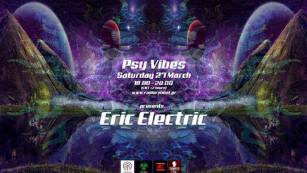 Psy Vibes Presents... Eric Electric