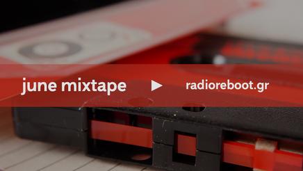 Radio Reboot Mixtape: June 2021