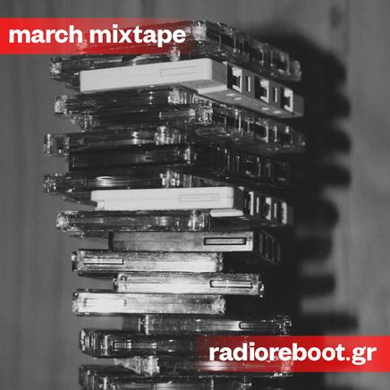 Radio Reboot Mixtape: March 2021