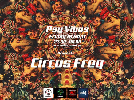 Psy Vibes Presents Circus Freq