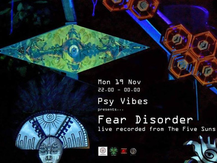 Fear Disorder @ Psy Vibes