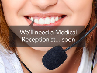 Friendly Medical Reception needed now