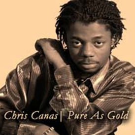 Chris Canas: Pure As Gold